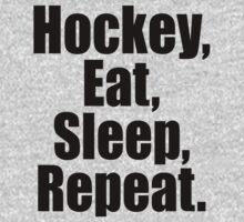 Hockey Eat Sleep Repeat by 2E1K