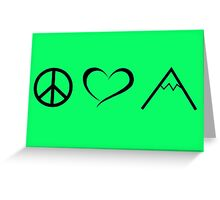 Peace, love and mountains Greeting Card