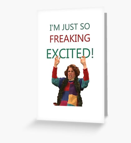 Kristen Wiig: I'm just so freaking excited!  Greeting Card
