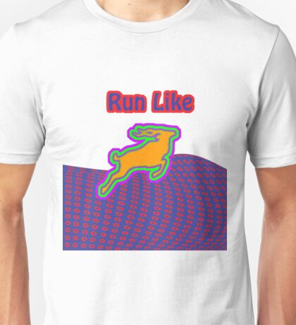Run like an Antelope out of control! Unisex T-Shirt