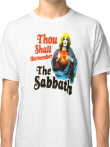 thou shall remember the sabbath Classic T-Shirt