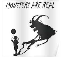MONSTERS ARE REAL Poster