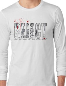 Rejects  Long Sleeve T-Shirt