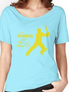 Cricket - the meaning of life Women's Relaxed Fit T-Shirt