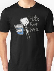 I like your face Unisex T-Shirt