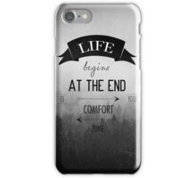 LIFE begins AT THE END OF YOU COMFORT ZONE iPhone Case/Skin