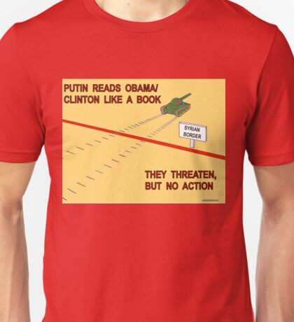 Putin Reads Obama & Clinton Unisex T-Shirt
