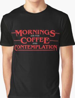 Mornings: for Coffee and Contemplation Graphic T-Shirt