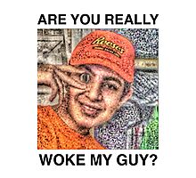 ARE YOU REALLY WOKE TEE Photographic Print