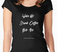 Wake Up, Drink Coffee, Kick Ass - White Print Women's Fitted Scoop T-Shirt