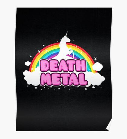 DEATH METAL! (Funny Unicorn / Rainbow Mosh Parody Design) Poster