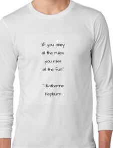 IF YOU OBEY ALL THE RULES YOU MISS ALL THE FUN Long Sleeve T-Shirt