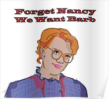 Forget Nancy, We Want Barb. Poster