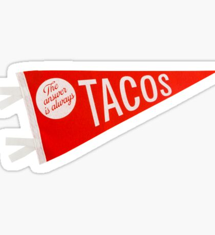 The Answer is Always Tacos Sticker