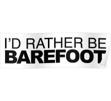 I'd Rather be Barefoot Poster