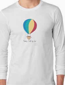 Today, I will go far Long Sleeve T-Shirt