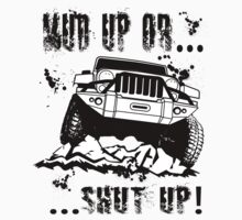 Mud Up or Shut up! by jeepstyletees
