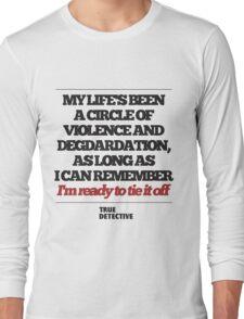 TRUE DETECTIVE CIRCLE OF VIOLENCE Long Sleeve T-Shirt