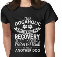 I'm A Dogaholic On The Road To Recovery, Funny Rescue Dogs Shirt Womens Fitted T-Shirt