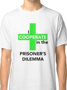 I Cooperate in the Prisoner's Dilemma Classic T-Shirt