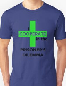 I Cooperate in the Prisoner's Dilemma T-Shirt