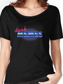 DANK MEMES Women's Relaxed Fit T-Shirt