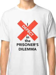 I Defect in the Prisoner's Dilemma Classic T-Shirt