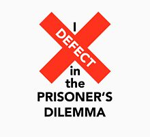 I Defect in the Prisoner's Dilemma Unisex T-Shirt