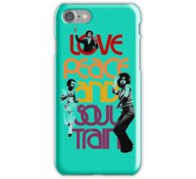 Love, Peace And Soul Train  iPhone Case/Skin