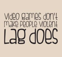 Video games don't make you violent lag does by e2productions
