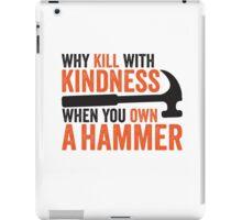 Kill with kindness iPad Case/Skin
