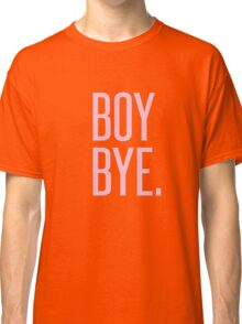 BOY BYE - TYPOGRAPHY Classic T-Shirt