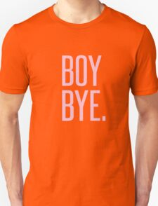 BOY BYE - TYPOGRAPHY Unisex T-Shirt