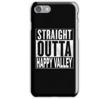 Straight Outta Happy Valley, Hong Kong iPhone Case/Skin