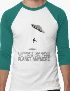 I don't want to live on this planet anymore Men's Baseball ¾ T-Shirt