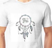 Dream catcher -be free Unisex T-Shirt