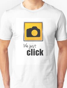 We Just Click T-Shirt