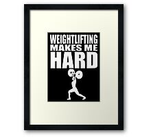 Funny Sport - Weight Lifting Makes Me Hard -white Framed Print