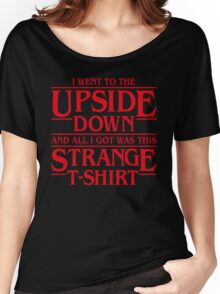 I Went to the Upside Down Women's Relaxed Fit T-Shirt