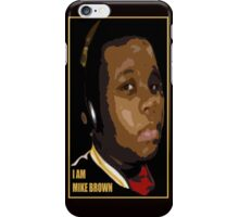 I AM MIKE BROWN iPhone Case/Skin