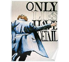 Only Lies Have Detail Poster