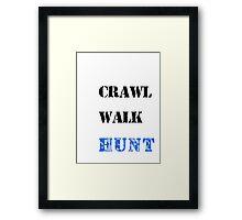 Crawl Walk Hunt Boys Framed Print