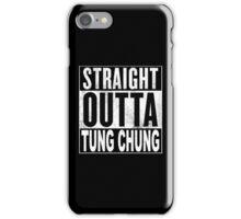 Straight Outta Tung Chung, Hong Kong iPhone Case/Skin