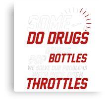 Some Do Drugs Shirt Canvas Print