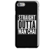 Straight Outta Wan Chai, Hong Kong iPhone Case/Skin