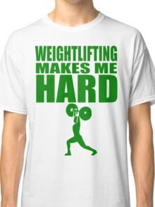Funny Sport - Weight Lifting Makes Me Hard - green Classic T-Shirt