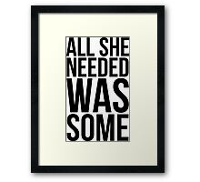 Childish Gambino - All she needed was some - w/o Images Framed Print