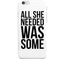 Childish Gambino - All she needed was some - w/o Images iPhone Case/Skin
