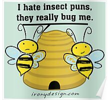 Insect Puns Bug Me Funny Bumble Bees Poster