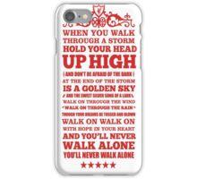 you'll never walk alone iPhone Case/Skin